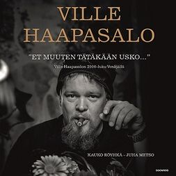 Röyhkä, Kauko - Et muuten tätäkään usko - Ville Haapasalon 2000-luku Venäjällä, audiobook