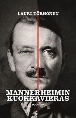Törhönen, Lauri - Mannerheimin kuokkavieras, ebook