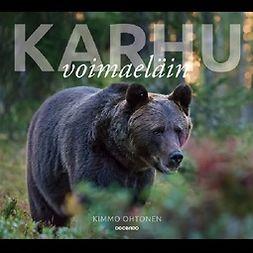 Ohtonen, Kimmo - Karhu – Voimaeläin, audiobook