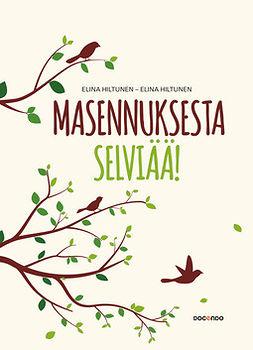 Hiltunen, Elina - Masennuksesta selviää, ebook