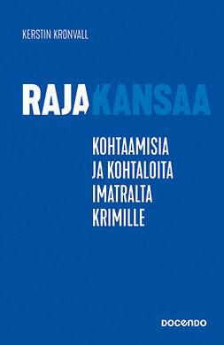 Kronvall, Kerstin - Rajakansaa: Kohtaamisia ja kohtaloita Imatralta Krimille, e-kirja