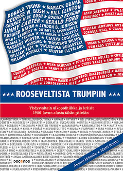 Holmila, Antero - Rooseveltista Trumpiin: Yhdysvaltain ulkopolitiikka ja kriisit 1900-luvun alusta tähän päivään, e-kirja