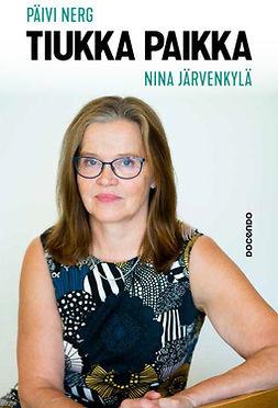 Järvenkylä, Nina - Tiukka Paikka, e-bok