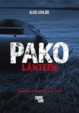 Lepajõe, Aleks - Pako länteen: Tillanderin jalokiviryöstäjien tarina, e-kirja