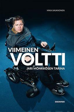 Saukkonen, Mika - Viimeinen voltti: Jari Mönkkösen tarina, e-kirja