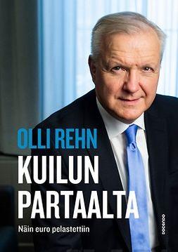 Rehn, Olli - Kuilun partaalta: Näin euro pelastettiin, e-kirja