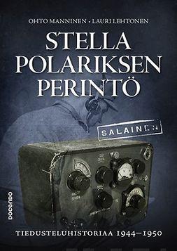 Manninen, Ohto - Stella Polariksen perintö: Tiedusteluhistoriaa 1944-1950, e-kirja