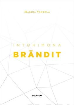 Vahtola, Marina - Intohimona brändit: Kolme vuosikymmentä brändien parissa, e-bok