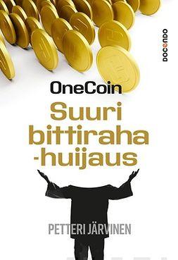 Järvinen, Petteri - OneCoin: Suuri bittirahahuijaus, e-kirja