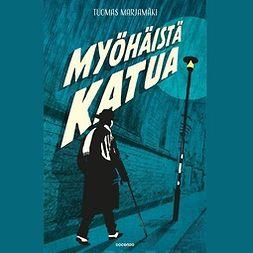 Marjamäki, Tuomas - Myöhäistä katua, äänikirja