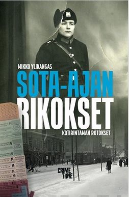 Ylikangas, Mikko - Sota-ajan rikokset - kotirintaman rötökset, ebook