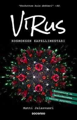 Jalasvuori, Matti - Virus: Kosmoksen kapellimestari, ebook