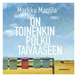 Mantila, Markku - On toinenkin polku taivaaseen, audiobook