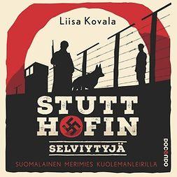 Kovala, Liisa - Stutthofin selviytyjä: Suomalainen merimies kuolemanleirillä, äänikirja