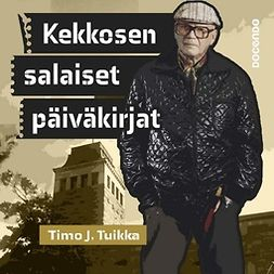 Tuikka, Timo J. - Kekkosen salaiset päiväkirjat, äänikirja
