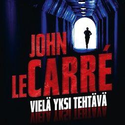 Carré, John Le - Vielä yksi tehtävä, äänikirja