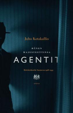 Kotakallio, Juho - Hänen majesteettinsa agentit: brittitiedustelu Suomessa 1918-1941, e-kirja