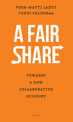 Lahti, Vesa-Matti - A Fair Share – Towards a New Collaborative Economy, ebook