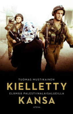 Mustikainen, Tuomas - Kielletty kansa: elämää palestiinalaisalueilla, e-kirja