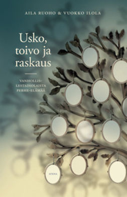 Ilola, Vuokko - Usko, toivo ja raskaus: vanhoillislestadiolaista perhe-elämää, ebook