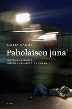 Salmi, Maija - Paholaisen juna: Matka kohti amerikkalaista unelmaa, e-kirja