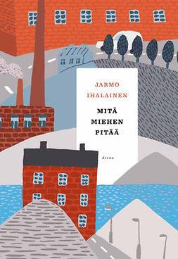 Ihalainen, Jarmo - Mitä miehen pitää, e-kirja
