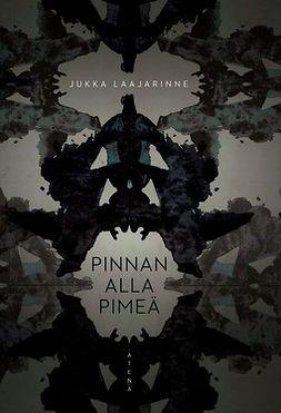 Laajarinne, Jukka - Pinnan alla pimeä, ebook