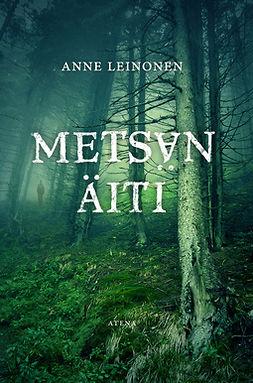 Leinonen, Anne - Metsän äiti, e-kirja