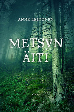 Leinonen, Anne - Metsän äiti, e-bok