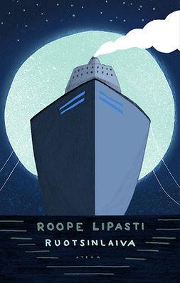 Lipasti, Roope - Ruotsinlaiva, e-bok