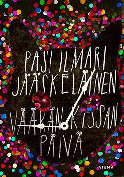 Jääskeläinen, Pasi Ilmari - Väärän kissan päivä, e-kirja
