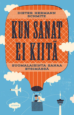 Schmitz, Dieter Hermann - Kun sanat ei kiitä: Suomalaisinta sanaa etsimässä, ebook