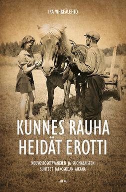 Kunnes rauha heidät erotti: Neuvostosotavankien ja suomalaisten suhteet jatkosodan aikana