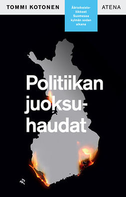 Kotonen, Tommi - Politiikan juoksuhaudat: Äärioikeistoliikkeet Suomessa kylmän sodan aikana, e-kirja