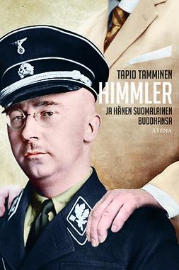 Tamminen, Tapio - Himmler ja hänen suomalainen buddhansa, e-bok