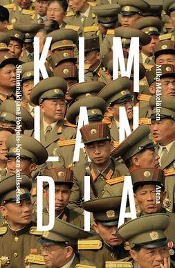 Mäkeläinen, Mika - Kimlandia: Silminnäkijänä Pohjois-Korean kulisseissa, e-bok