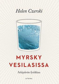 Czerski, Helen - Myrsky vesilasissa: Arkipäivän fysiikkaa, e-kirja