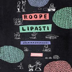 Lipasti, Roope - Jälkikasvukausi, audiobook