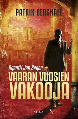 Berghäll, Patrik - Vaaran vuosien vakooja, e-kirja