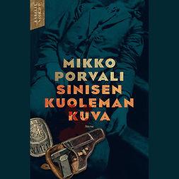 Porvali, Mikko - Sinisen kuoleman kuva: Karelia Noir III, audiobook