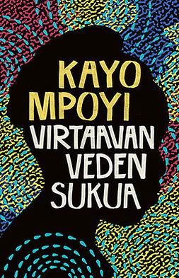 Mpoyi, Kayo - Virtaavan veden sukua, e-kirja