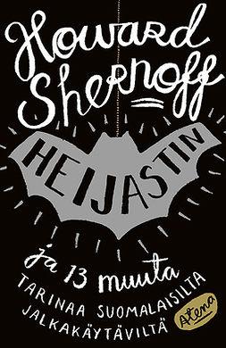 Shernoff, Howard - Heijastin ja 13 muuta tarinaa suomalaisilta jalkakäytäviltä, e-kirja