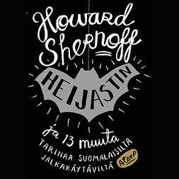Shernoff, Howard - Heijastin ja 13 muuta tarinaa suomalaisilta jalkakäytäviltä, äänikirja