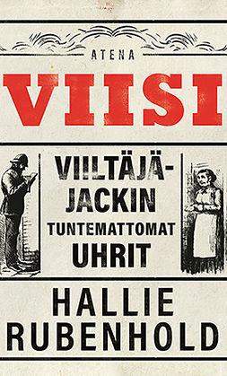 Rubenhold, Hallie - Viisi: Viiltäjä-Jackin tuntemattomat uhrit, e-kirja