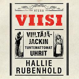 Rubenhold, Hallie - Viisi: Viiltäjä-Jackin tuntemattomat uhrit, äänikirja