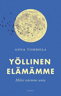 Tommola, Anna - Yöllinen elämämme: MIksi näemme unia?, e-kirja