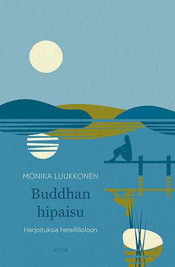 Luukkonen, Monika - Buddhan hipaisu: Harjoituksia hereilläoloon, e-bok