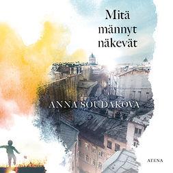 Soudakova, Anna - Mitä männyt näkevät, audiobook