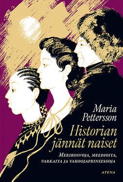Pettersson, Maria - Historian jännät naiset: Merirosvoja, meedioita, varkaita ja vakoojaprinsessoja, e-kirja