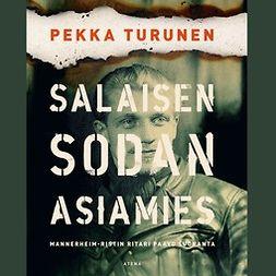 Turunen, Pekka - Salaisen sodan asiamies: Mannerheim-ristin ritari Paavo Suoranta, äänikirja